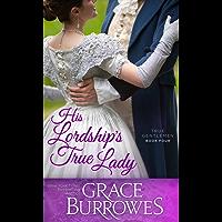 His Lordship's True Lady (True Gentlemen Book 4)