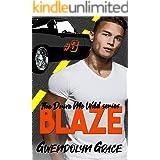 Blaze: A Street Racing Romance (Drive Me Wild Book 3)