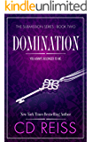 Domination: A Billionaire Romance (The Submission Series Book 2)