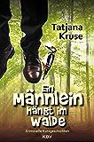 Ein Männlein hängt im Walde: Kriminelle Kurzgeschichten