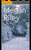 Megan Riley: Detective Inspector (The Megan Riley Series Book 1)