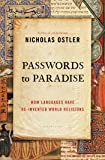 Passwords to Paradise: How Languages Have Re-invented World Religions