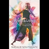 Chakradance: Move Your Chakras, Change Your Life