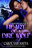 Heart of a Dire Wolf, A Steamy Paranormal Romance with Prehistoric Shifters, Evil Wizards, and a Mysterious Town: Ice Age Shifters Book 3