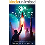 A Sky of Engines: Book One of the Space Hobo Trilogy