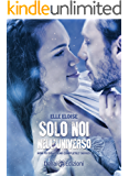 Solo noi nell'universo (How To Disappear Completely vol. 4)