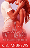 A Chance at Forever (The Chance Series Book 1)