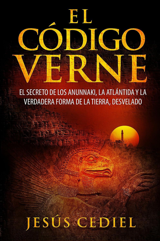 EL CÓDIGO VERNE: El secreto de los Anunnaki, la Atlántida y la verdadera  forma de la Tierra, desvelado ...
