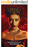 Under My Skin (The Immortality Strain Series Book 1)