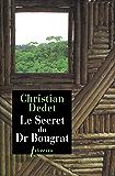 Le secret du docteur Bougrat: Marseille-Cayenne-Caracas - L'aventure d'un proscrit