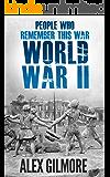 People who remember this war. World War 2: World War 2, WW2