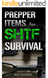 Prepper Items for SHTF Survival: Survival Items Every Prepper Should Have