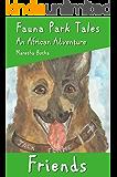 Friends: An African Adventure (Fauna Park Tales Book 2)