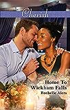Home To Wickham Falls (Wickham Falls Weddings Book 3)