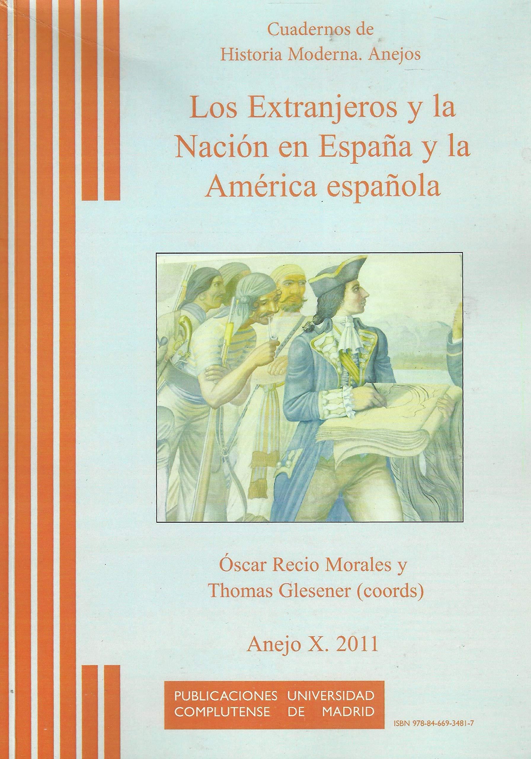 Los Extranjeros y la Nación en España y la América española: Amazon.es: Recio Morales, Óscar, Glesener, Thomas: Libros
