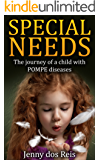 Special Needs: The Journey Of A POMPE child (Special Needs, work and care of a child with Pompe, Managing Pompe)