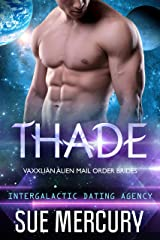 Thade: Vaxxlian Alien Mail Order Brides #3 (Intergalactic Dating Agency) Kindle Edition