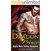 Pregnant to a Dragon Prince: Alpha Male Shifter Romance (English Edition)