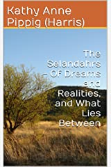 The Selandahrs - Of Dreams and Realities, and What Lies Between Kindle Edition