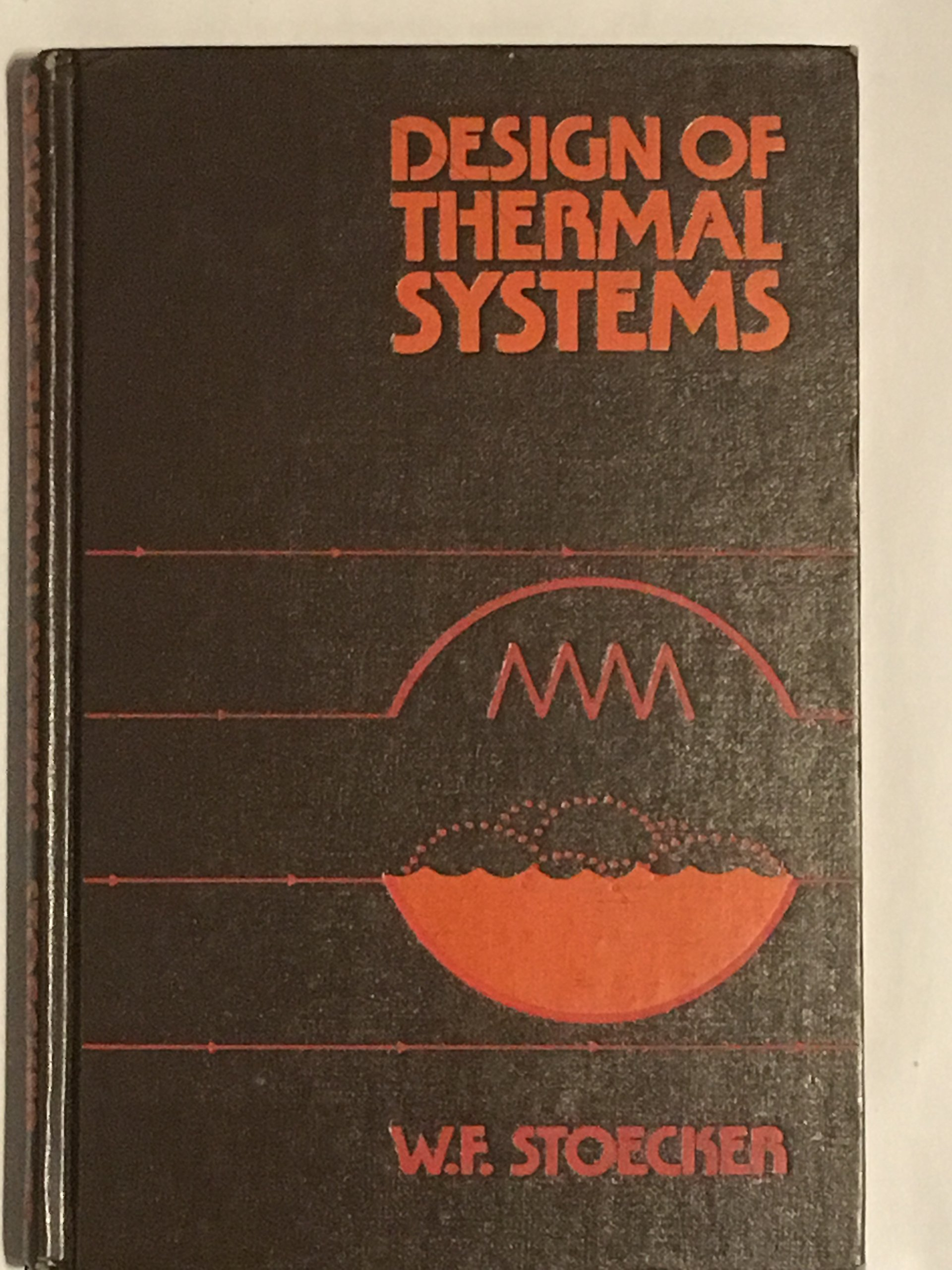 Design Of Thermal Systems Stoecker W F 9780070616189 Amazon Com Books