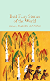 Best Fairy Stories of the World (Macmillan Collector's Library Book 61)