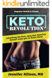 Keto Revolution : unlocking the free, easy diet America doesn't want you to know about