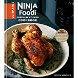 The Ultimate Ninja Foodi Pressure Cooker Cookbook: 125 Recipes to Air Fry, Pressure Cook, Slow Cook, Dehydrate, and Broil for