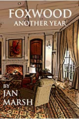 Foxwood - Another Year: The Second Book in the Foxwood Series Kindle Edition