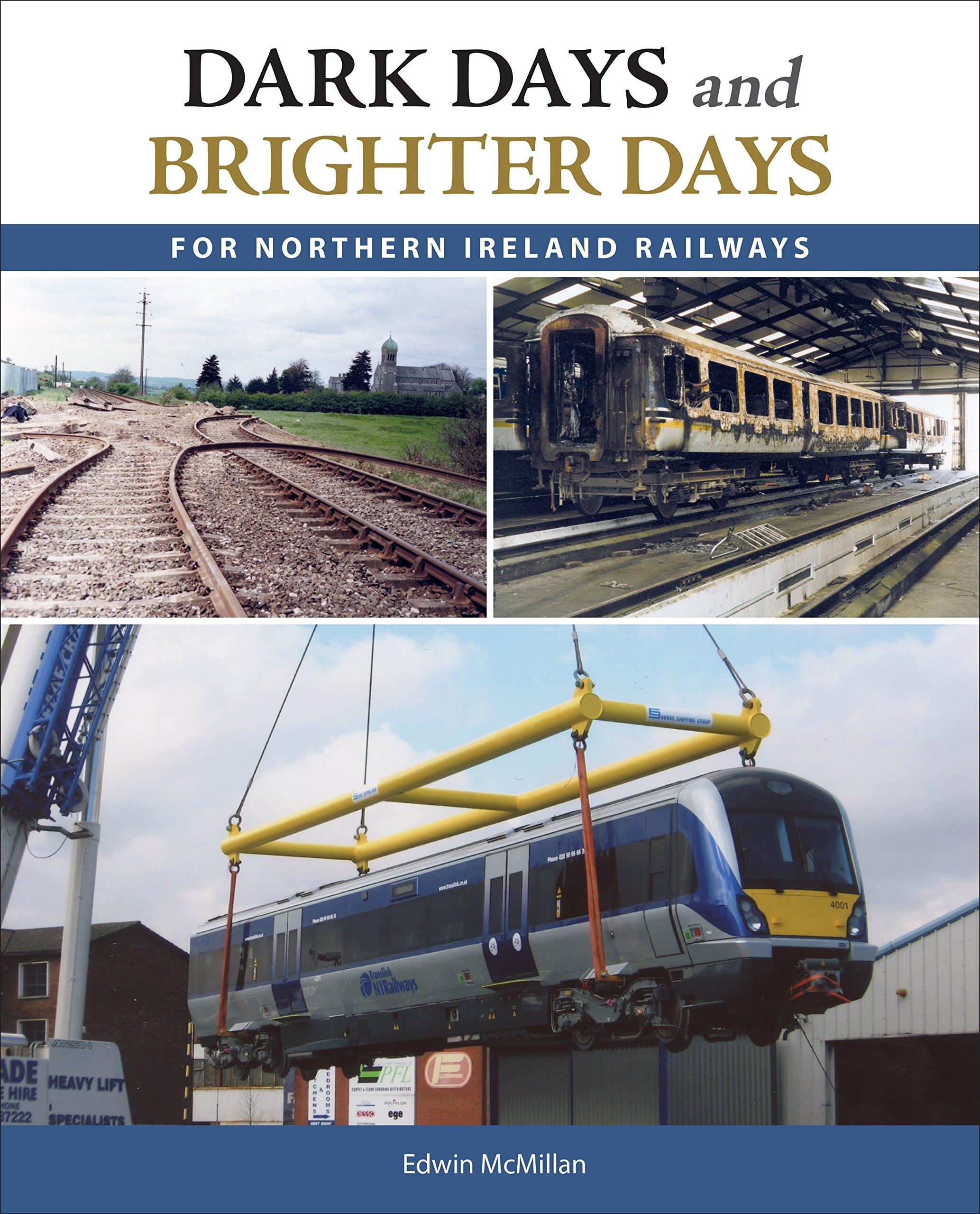 Dark Days and Brighter Days for Northern Ireland Railways pdf epub