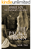 The Palace Virgin: Bred by a Stallion (The Emperor's Stallions Book 2)
