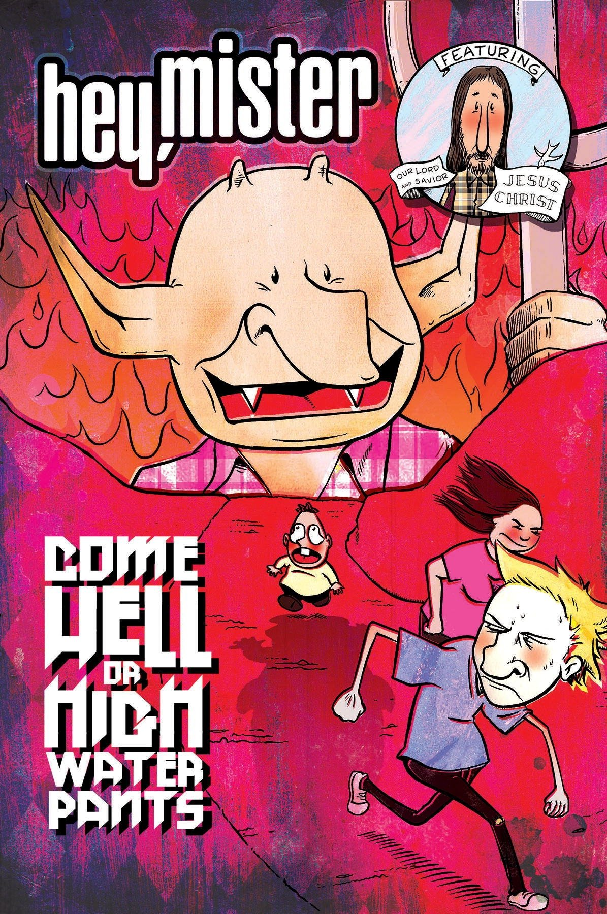 Read Online Hey, Mister: Come Hell or Highwater Pants pdf epub