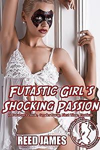 Futastic Girl's Shocking Passion (Futa Superheroine & the Naughty Spark Book 1)