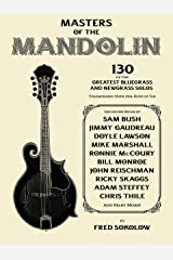 Masters of the Mandolin: 130 of the Greatest Bluegrass and Newgrass Solos Kindle Edition
