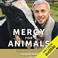 Mercy for Animals: One Man's Quest to Inspire Compassion and Improve the Lives of Farm Animals