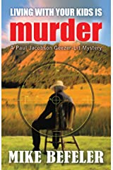 Living With Your Kids Is Murder (Paul Jacobson Geezer-lit Mystery Series Book 2) Kindle Edition