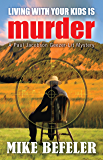 Living With Your Kids Is Murder (Paul Jacobson Geezer-lit Mystery Series Book 2)