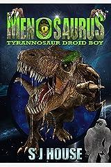Menosaurus: Tyrannosaur Droid Boy Kindle Edition