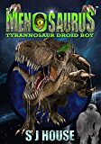 MenoSaurus: Dinosaurs-Space-Aliens-Marines: Tyrannosaur Droid Boy
