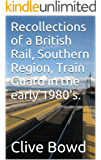 Recollections of a British Rail, Southern Region, Train Guard in the early 1980's.