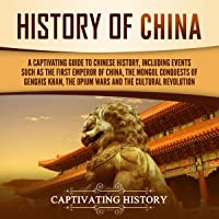 History of China: A Captivating Guide to Chinese History, Including Events Such as the First Emperor of China, the…