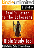 Paul's Letter to the Ephesians: Bible Trivia Quiz & Study Guide (BibleEye Bible Trivia Quizzes & Study Guides Book 10)