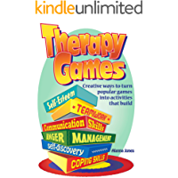 Therapy Games: Creative Ways to Turn Popular Games Into Activities That Build Self-Esteem, Teamwork, Communication…