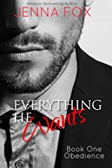 Everything He Wants: Obedience (Alpha Male Billionaire Romance)