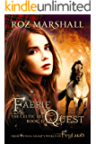 Faerie Quest: A Feyland Urban Fantasy Tale (The Celtic Fey Book 3)