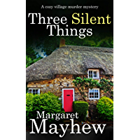 THREE SILENT THINGS a cozy murder mystery (Village Mysteries Book 2)