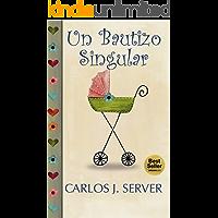 UN BAUTIZO SINGULAR (Spanish Edition)