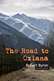 The Road to Oxiana: New edition linked and annotated (English Edition)