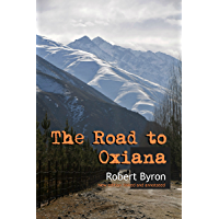 The Road to Oxiana: New edition linked and annotated