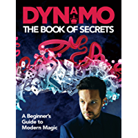Dynamo: The Book of Secrets: Learn 30 mind-blowing illusions to amaze your friends and family (English Edition)