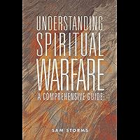 Understanding Spiritual Warfare: A Comprehensive Guide (English Edition)
